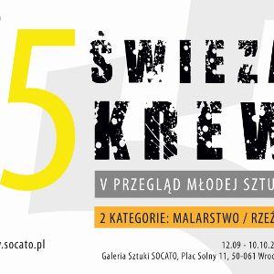"""V Przegląd Młodej Sztuki """"Świeża Krew"""""""