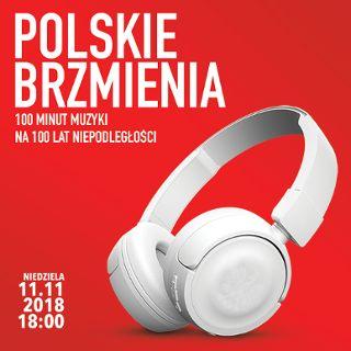 Polskie Brzmienia – 100 Minut muzyki na 100 lat Niepodległości