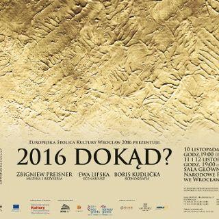 """Spektakl Zbigniewa Preisnera """"2016 Dokąd"""""""