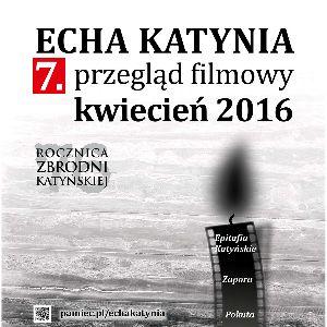 """7. przegląd filmowy """"Echa Katynia"""""""