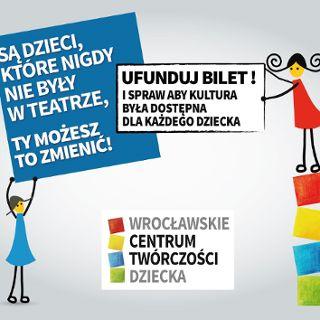 Ufunduj dziecku bilet: Akcja Wrocławskiego Centrum Twórczości Dziecka