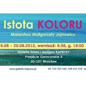 """Wystawa """"Istota Koloru – Malarstwo Małgorzaty Jojnowicz"""""""