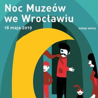 Noc Muzeów 2019 we Wrocławiu
