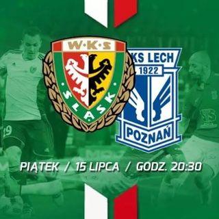 Ekstraklasa: WKS Śląsk Wrocław – Lech Poznań
