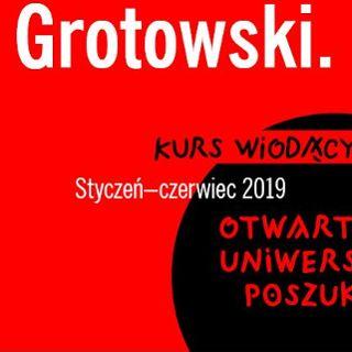 """Otwarty Uniwersytet Poszukiwań: kurs wiodący: """"Grotowski. Elementarz"""""""