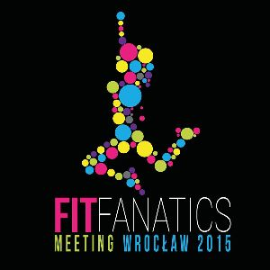 Fit Fanatics Meeting – Wrocław 2015