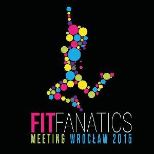 Fit Fanatics Meeting – Wrocław 2015