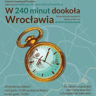 """Gra mobilna """"W 240 minut dookoła Wrocławia"""""""