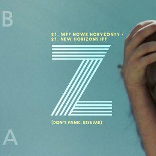 Z (don't panic, kiss me) | Scena Artystyczna 21. MFF Nowe Horyzonty