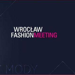 Wrocław Fashion Meeting – edycja 7.