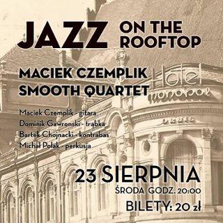 Jazz on the Rooftop - Maciek Czemplik Smooth Quartet