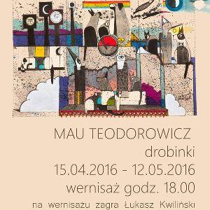 Drobinki – wystawa prac Mau Teodorowicz