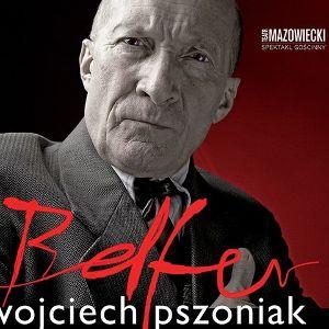 """""""Belfer!"""" (Prof!) monodram w wykonaniu Wojciecha Pszoniaka"""