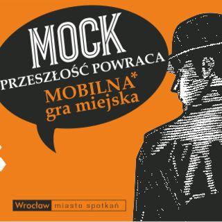 """""""MOCK: przeszłość powraca"""" – mobilna gra miejska"""
