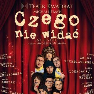 """Teatr Kwadrat: """"Czego nie widać"""""""