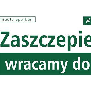 """""""Zaszczepieni wracamy do szkoły!"""" - akcja szczepień w Centrum Historii Zajezdnia"""