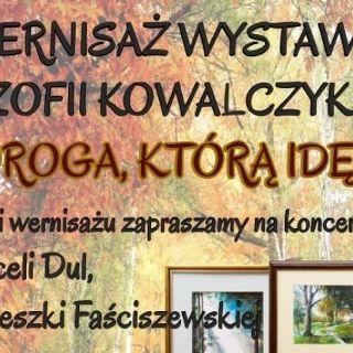 Droga, którą idę – wystawa Zofii Kowalczyk