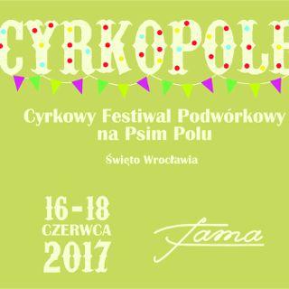 Cyrkowy Festiwal Podwórkowy CYRKOPOLE