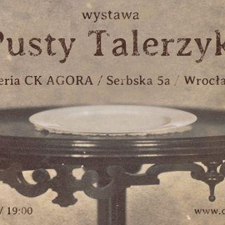 """Wystawa: """"Pusty talerzyk"""" w CK Agora"""